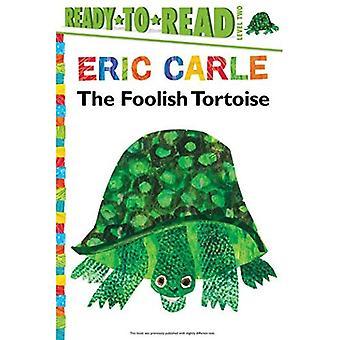 Die törichten Schildkröte (Welt von Eric Carle)