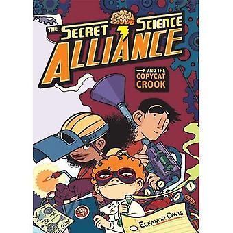 Hemmelige vitenskap Alliansen og Copycat Crook: og Copycat Crook