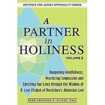 Partenaire dans la sainteté: Lévitique, nombres & Deutéronome Volume 2: approfondissement Mindfulness, pratiquer la Compassion et...