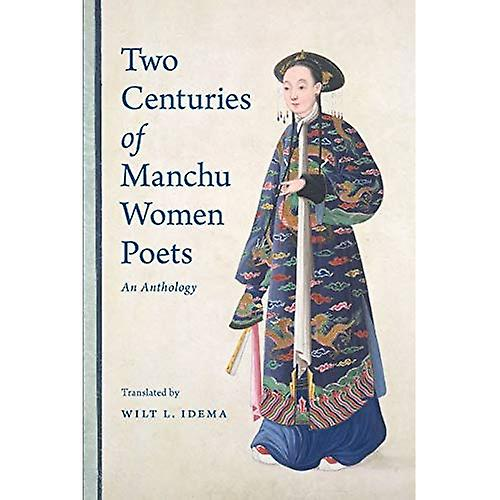 Two Centuries of Manchu femmes Poets  An Anthology
