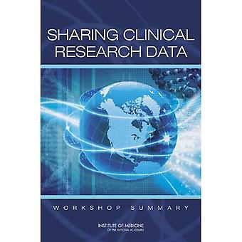 Sharing Clinical Research Data: Workshop Summary
