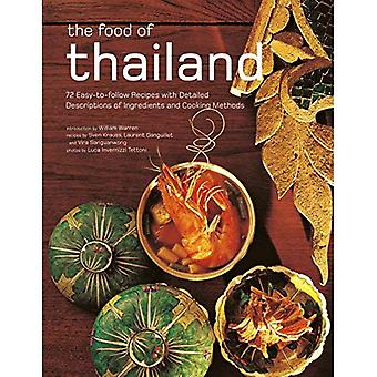 The Food of Thailand: 72 Easy-To-Follow Recipes with Detailed Descriptions of Ingredients and Cooking Methods