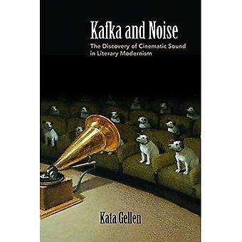 Kafka und Lärm: die Entdeckung der kinoreifer Sound in der literarischen Moderne