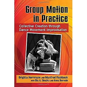 Group Motion in Practice: Collective Creation through Dance Movement Improvisation