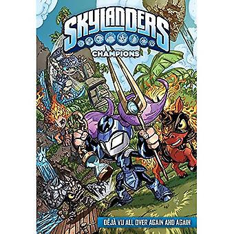 Skylanders Champions: DeJa Vu All Over Again and Again (Skylanders: Champions)