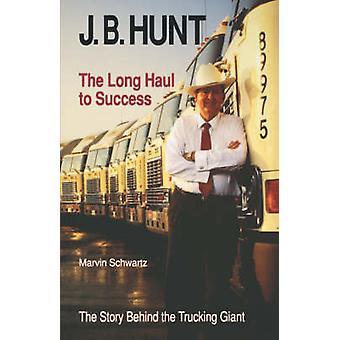 J.B. Hunt par Marvin Schwartz - livre 9781557282507