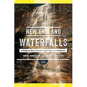 New England Waterfalls - A� Guide to More than 500 Cascades and Waterfalls