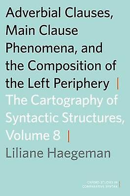 Adverbial Clauses Main Clause PhenoHommesa and the Composition of the Left Periphery by Haegehomme & Liliane M. V.