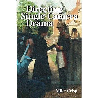 Directing Single Camera Drama by Crisp & Mike