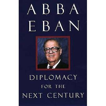Diplomacia para o próximo século por Eban & Abba Salomão