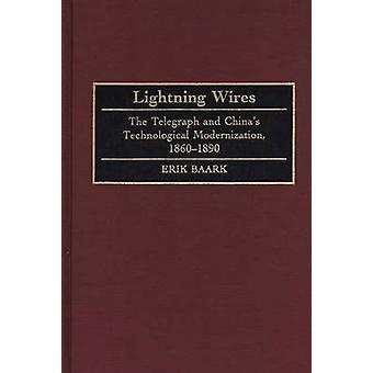 Fulmine fili del telegrafo e Chinas ammodernamento tecnologico 18601890 da Baark & Erik