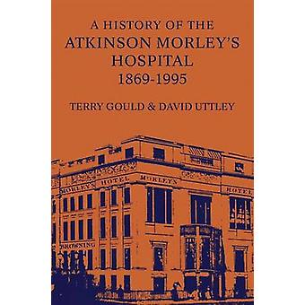 تاريخ من المستشفى مورلييس أتكينسون 18691995 قبل غولد & تيري
