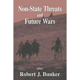 NonState Threats and Future Wars by Bunker & Robert J.