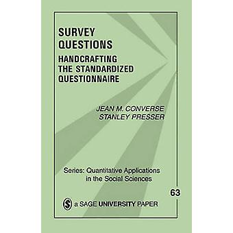 Survey Questions Handcrafting the Standardized Questionnaire by Converse & Jean M.