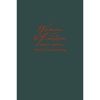 Kvinnor och frihet i tidiga Amerika av Gutkind & C.