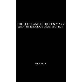 Skotske dronning Maria og de religiøse krigene 15131638. av MacKenzie & Agnes M.