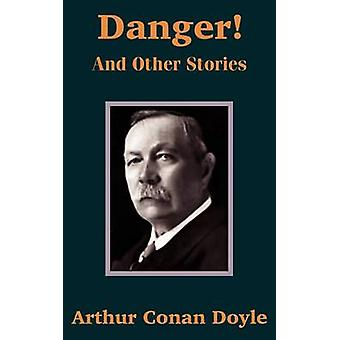 Danger and Other Stories by Doyle & Arthur Conan