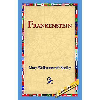 Frankenstein by Shelley & Mary Wollstonecraft