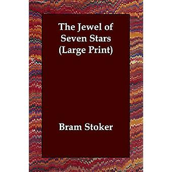 The Jewel of Seven Stars by Stoker & Bram