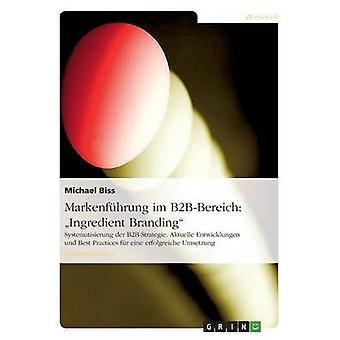 Markenfhrung Im B2BBereich Ingredient Branding von Biss & Michael