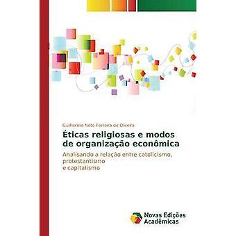 ticas religiosas e modos de organizao econmica by Neto Ferreira de Oliveira Guilherme