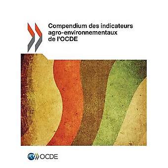 Compendium Des Indicateurs AgroEnvironnementaux de LOcde by Oecd