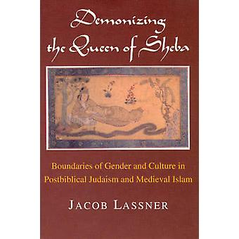 Demonizing the Queen of Sheba - Boundaries of Gender and Culture in Po