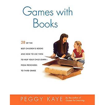 Games with Books - Twenty-Eight of the Best Children's Books and How t