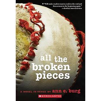 All the Broken Pieces by Ann E Burg - 9780545080934 Book