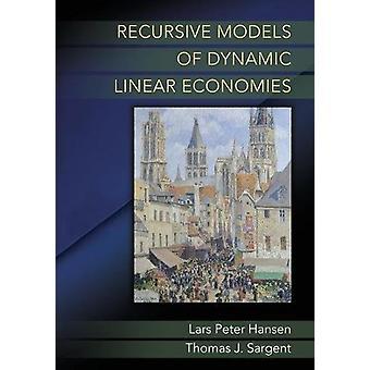 Recursive Models of Dynamic Linear Economies by Recursive Models of D