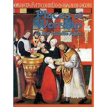 Places of Worship in the Middle Ages by Kay Eastwood - 9780778713791