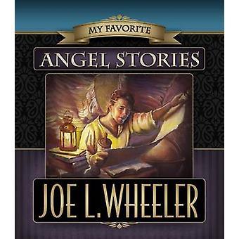 My Favorite Angel Stories by Joe L Wheeler - 9780816350193 Book