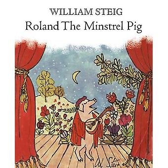 Roland the Minstrel Pig by William Steig - 9781250057624 Book