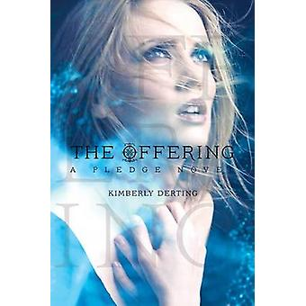 The Offering - A Pledge Novel by Kimberly Derting - 9781442445635 Book