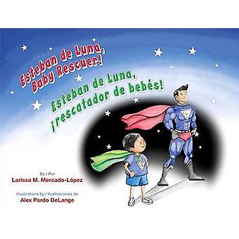 Esteban de Luna - Baby Rescuer / Esteban de Luna - Rescatador de Bebe