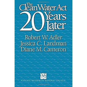 Clean Water Act 20 Years Later (2nd) by ADLER - 9781559632669 Book