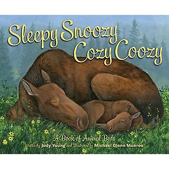 Sleepy Snoozy Cozy Coozy Animals by Judy Young - Michael Glenn Monroe