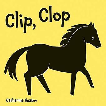 Clip - Clop by Catherine Hnatov - 9781595727558 Book