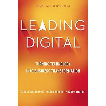 Leading Digital - Turning Technology into Business Transformation by G