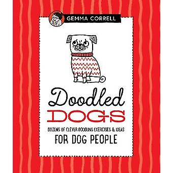 Doodled Dogs - Dozens of clever doodling exercises & ideas for dog