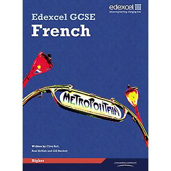 Edexcel GCSE French Higher Student Book by Clive Bell - Gill Beckett
