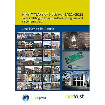 Ninety Years of Housing - 1921--2011 - Trends Relating to Living Stand