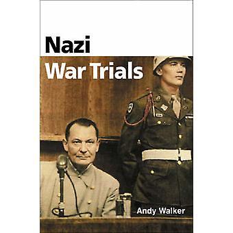 Nazi War Trials by Andrew Walker - 9781903047507 Book