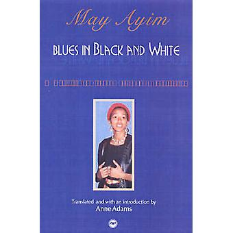 Blues in Black and White by May Amin - Anne Adams - 9780865438903 Book