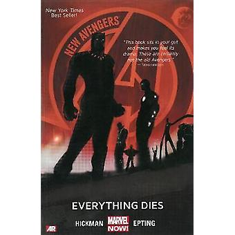 New Avengers Volume 1 Everything Dies marvel Now by Jonathan Hickman & Steve Epting