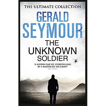 The Unknown Soldier by Gerald Seymour - 9781444760439 Book