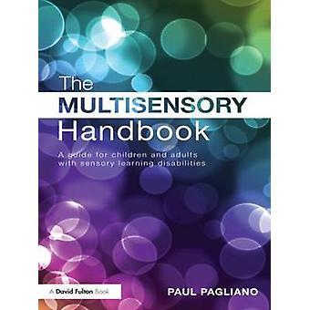 Die multisensorische Handbuch A Guide für Kinder und Erwachsene mit sensorischen Lernschwierigkeiten von Pagliano & Paul