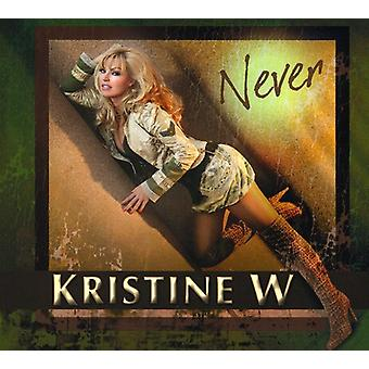 Kristine W - Never USA import