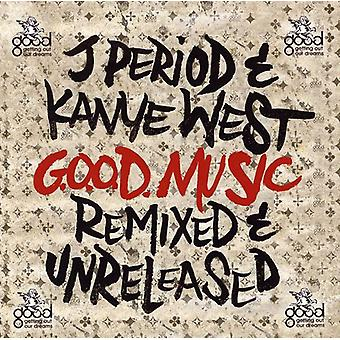 J. periode & Kanye West - Good Music (remixet & Unreleased) [CD] USA importerer