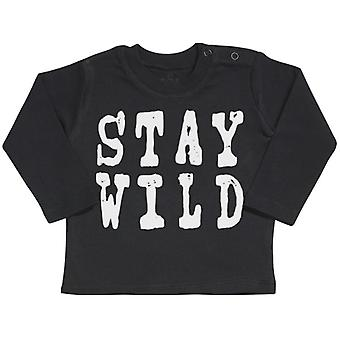 Spoilt Rotten STAY WILD Long Sleeve Baby T-Shirt Top